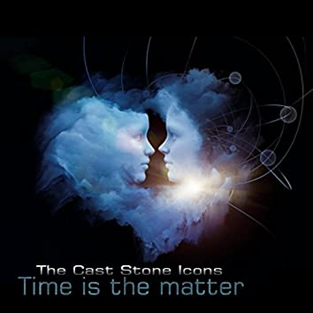 Time Is The Matter