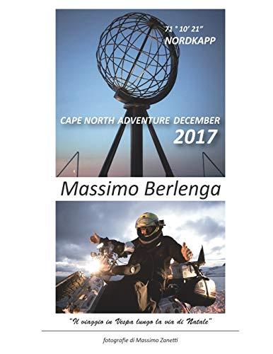 CAPE NORTH Adventure December 2017: Il viaggio in Vespa lungo la via di Natale