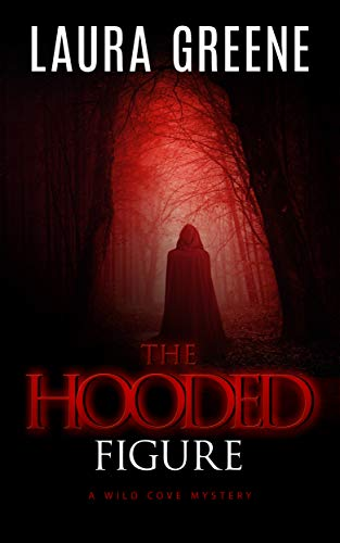 The Hooded Figure (A Wild Cove Mystery Book 5) by [Laura Greene]