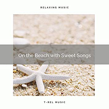 On the Beach with Sweet Songs