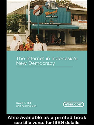 The Internet in Indonesia's New Democracy (Asia's Transformations/Asia.com) (English Edition)