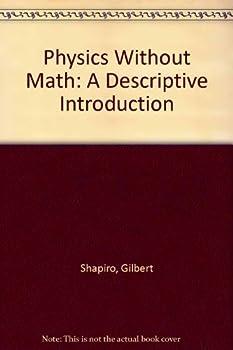 Paperback Physics Without Math: A Descriptive Introduction Book