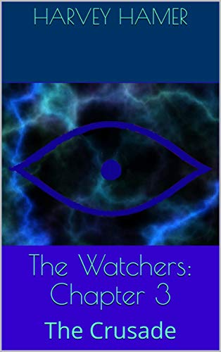 The Watchers: Chapter 3: The Crusade