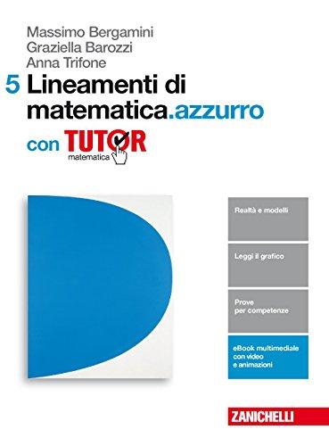 Lineamenti di matematica.azzurro. Per le Scuole superiori. Con e-book. Con Libro: Tutor (Vol. 5)