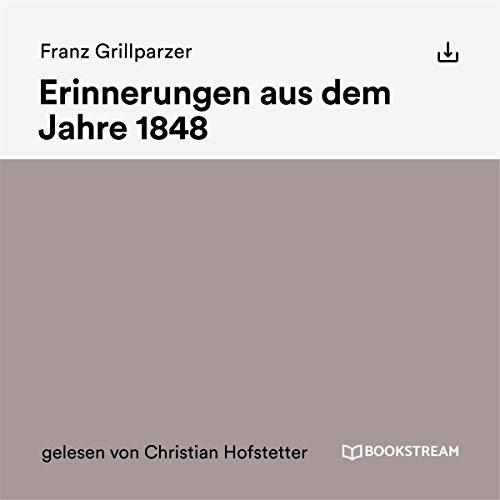 Erinnerungen aus dem Jahre 1848 audiobook cover art