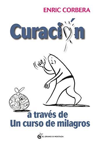Curación a través de un curso de milagros (Spanish Edition)