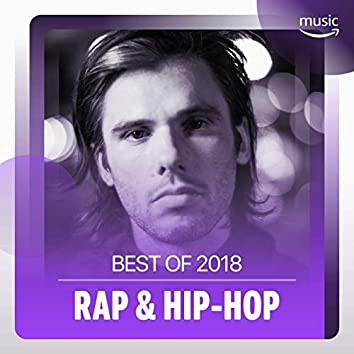 Best of 2018 : Rap & Hip-Hop