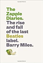 Zapple Diaries: The Rise and Fall of the Last Beatles Label