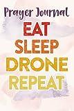 Prayer Journal FPV Drones Eat Sleep Repeat Watercolor Gift Good: Faith Based Gifts,For Women, Dayspring Journals, Prayerful Planner, Devotional Calendar