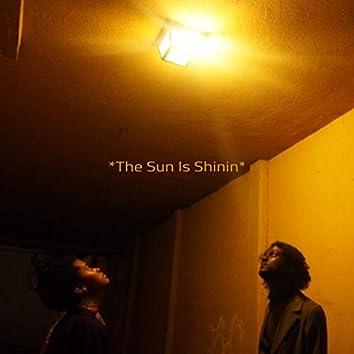 The Sun Is Shinin'