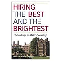 Hiring The Best And The Brightest