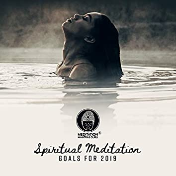 Spiritual Meditation: Goals for 2019 - Attract Positive Feelings, Stress Relief, Remove Mental Blockages & Good Vibes