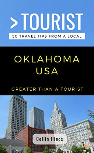 Greater Than a Tourist- Oklahoma USA: 50 Travel Tips from a Local (English Edition)