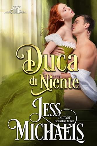 Duca di niente (Il Club Del 1797 Vol. 5) eBook : Michaels, Jess, Nanni,  Isabella: Amazon.it: Kindle Store
