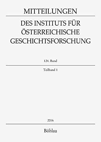 Mitteilungen des Instituts für Österreichische Geschichtsforschung 124. Band, Teilband 1 (2016)