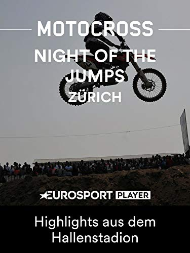 Freestyle Motocross: FIM Weltmeisterschaft 2019 - Night of the Jumps in Zürich - Highlights aus dem Hallenstadion