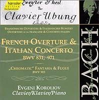 Bach: French Overture & Italian Concerto, BWV 831, 971, etc (Edition Bachakademie Vol 108) /Koroliov (piano)