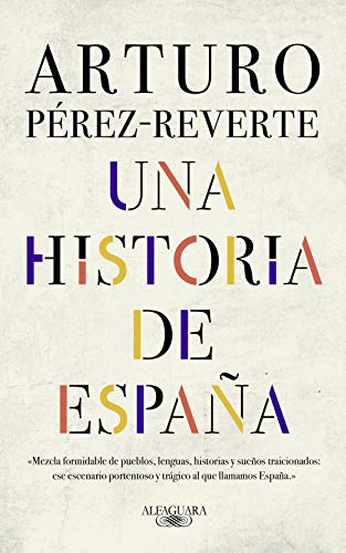 Una historia de España eBook: Pérez-Reverte, Arturo: Amazon.es ...