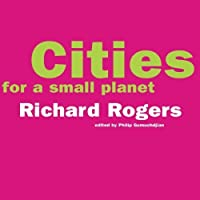 Cities For A Small Planet (An Icon Edition) by Richard Rogers(1998-07-24)