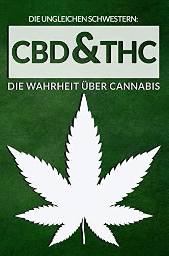 Die ungleichen Schwestern: CBD & THC Die...