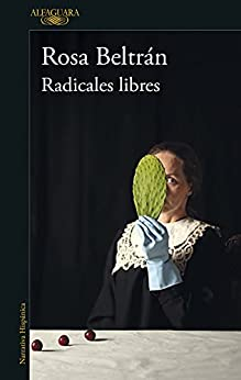 Radicales libres de Rosa Beltrán