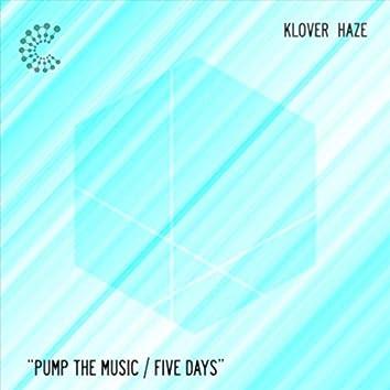 Pump the Music / Five Days