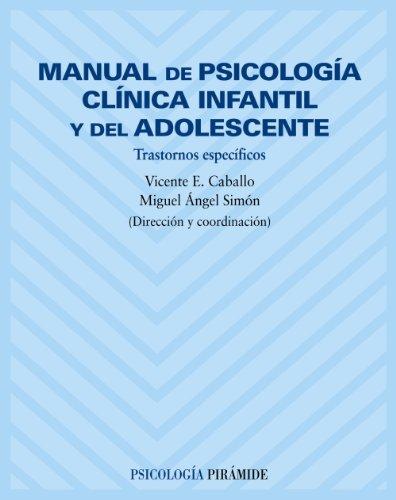 Manual de psicología clínica infantil y del adolescente: Trastornos específicos - 9788436816419