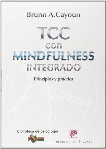 Terapia Cognitivo-Conductual con Mindfulness integrado: Principios y prctica (Biblioteca de Psicologa) (Spanish Edition)