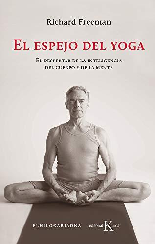 El espejo del yoga: El despertar de la inteligencia del cuerpo y de la mente (Sabiduría perenne)