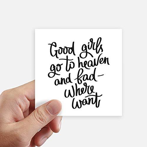 DIYthinker Good Girls Go to Heaven and Bad Ou Autocollant carré 10CM Mur Valise pour Ordinateur Portable Motobike Decal 8Pcs 10cm x 10cm Multicolor