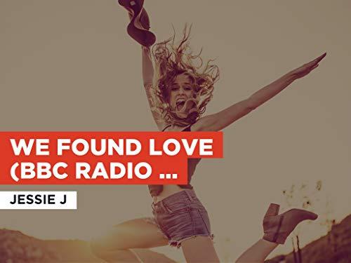 We Found Love (BBC Radio 1s Live Lounge) al estilo de Jessie J