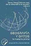 Geografía en red y datos: la materia prima