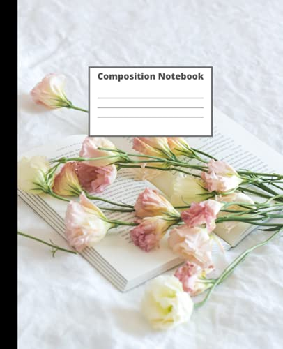 Composition Notebook: Wide Ruled Lined Paper Notebook Journal: White and Pink Flowers Adove Book Workbook for Girls Kids Teens Students for Back to School and Home College Writing Notes