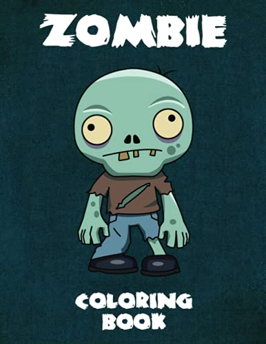 Zombie Coloring Book: High Quality Coloring Book For Kids And Adults | Ages 3-12+| 40 Illustrations