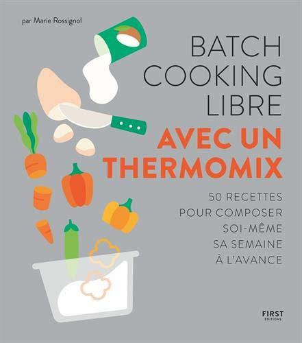 Batch cooking libre avec un Thermomix
