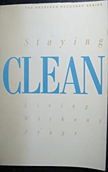 Staying Clean: Living Without Drugs (The Hazelden Recovery Series) 006255378X Book Cover