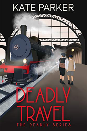 Deadly Travel: A World War II Mystery (The Deadly Series Book 5) by [Kate Parker]