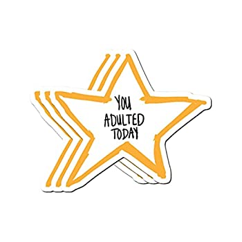 you adulted sticker