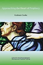 By Graham Cooke Approaching the Heart of Prophecy (Prophetic Equipping Series) [Paperback]