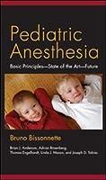 Pediatric Anesthesia: Basic Principles, State of the Art, Future