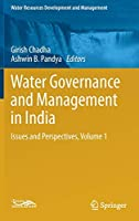 Water Governance and Management in India: Issues and Perspectives, Volume 1 (Water Resources Development and Management)