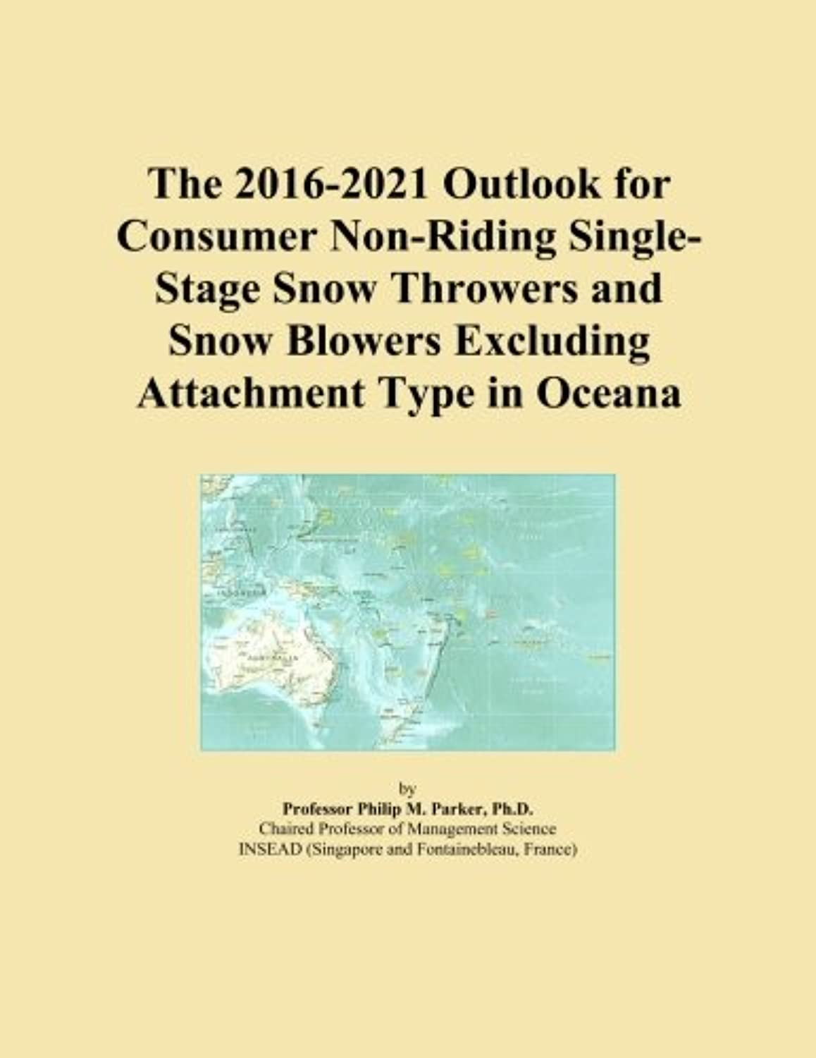 The 2016-2021 Outlook for Consumer Non-Riding Single-Stage Snow Throwers and Snow Blowers Excluding Attachment Type in Oceana