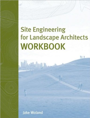 Site Engineering for Landscape Architects Workbook (text only) 5th (Fifth) edition by J. Woland