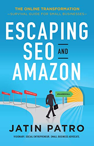 Escaping SEO and Amazon: Survival Guide for Small Businesses (The Online Transformation Book 1) (English Edition)