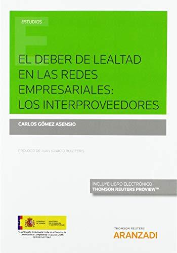 El deber de lealtad en las redes empresariales: los interproveedores (Papel + e-book) (Monografía)