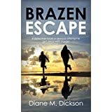 BRAZEN ESCAPE: a detective faces a devious attempt to get away with murder (DI Tanya Miller investigates Book 4) (English Edition)