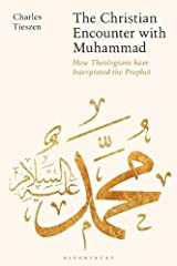 The Christian Encounter with Muhammad: How Theologians Have Interpreted the Prophet Capa comum