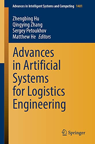 Advances in Artificial Systems for Logistics Engineering: 1401 (Advances in Intelligent Systems and Computing)