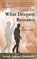 What Deepest Remains: the journey home