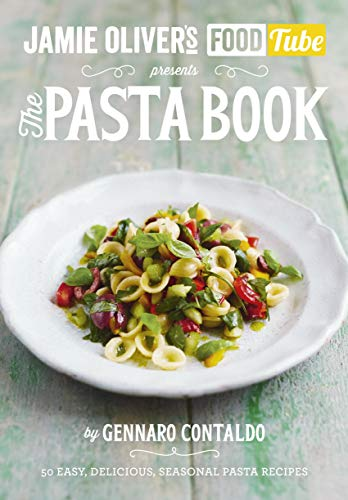 Jamie's Food Tube: The Pasta Book (Jamie Olivers Food Tube 4) (English Edition)